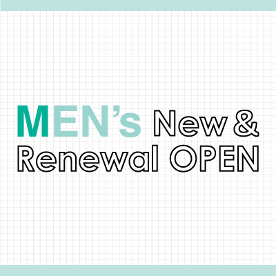 Men's ニュー&リニューアルオープン